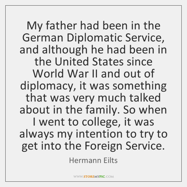 My father had been in the German Diplomatic Service, and although he ...