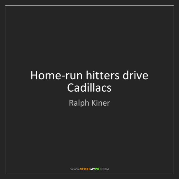 Ralph Kiner: Home-run hitters drive Cadillacs