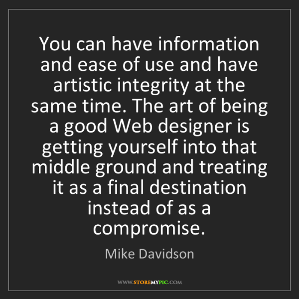 Mike Davidson: You can have information and ease of use and have artistic...