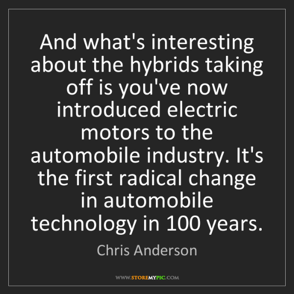 Chris Anderson: And what's interesting about the hybrids taking off is...