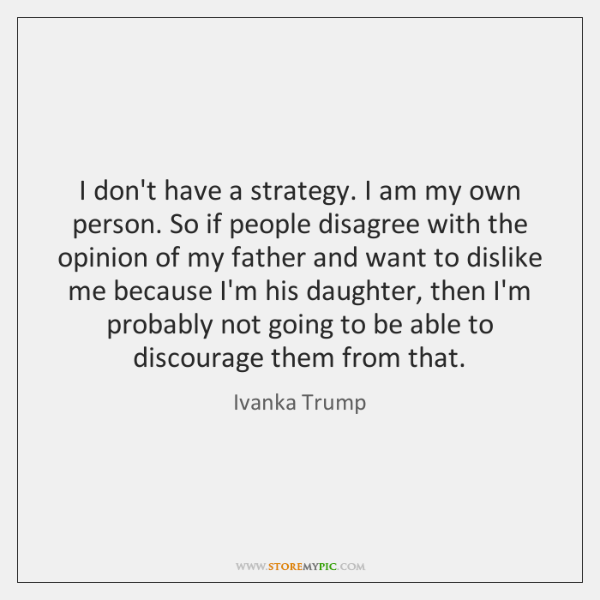I Dont Have A Strategy I Am My Own Person So If Storemypic