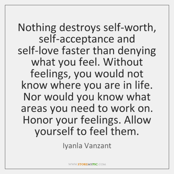 Nothing Destroys Self Worth Self Acceptance And Self Love Faster