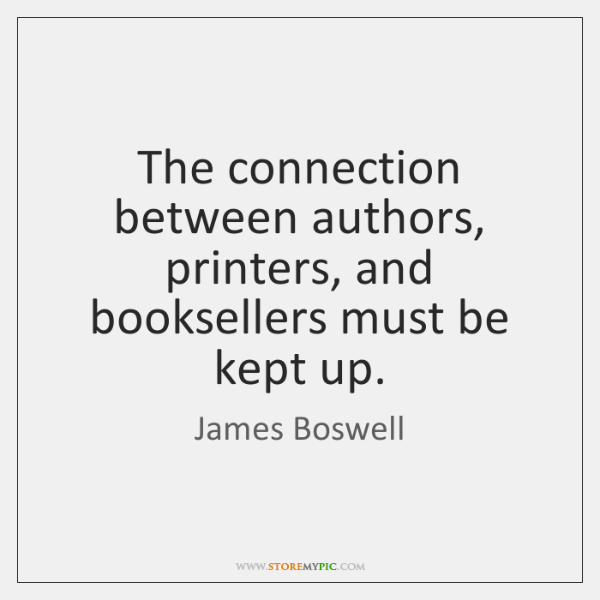 The connection between authors, printers, and booksellers must be kept up.