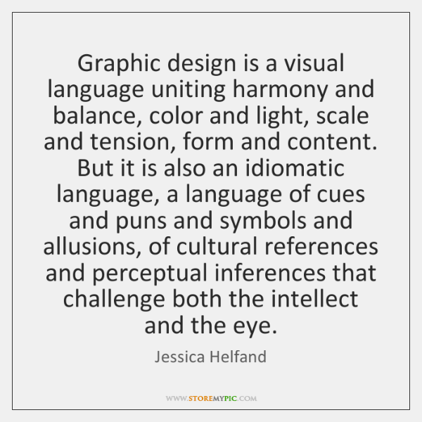 Graphic design is a visual language uniting harmony and balance, color and ...