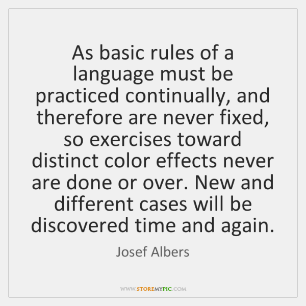 As basic rules of a language must be practiced continually, and therefore ...