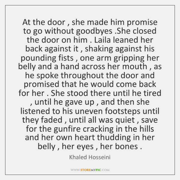 At The Door She Made Him Promise To Go Without Goodbyes She