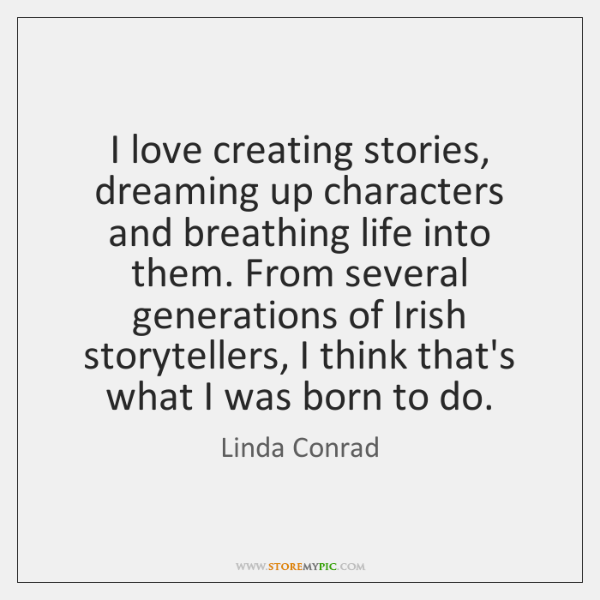 I love creating stories, dreaming up characters and breathing life into them. ...