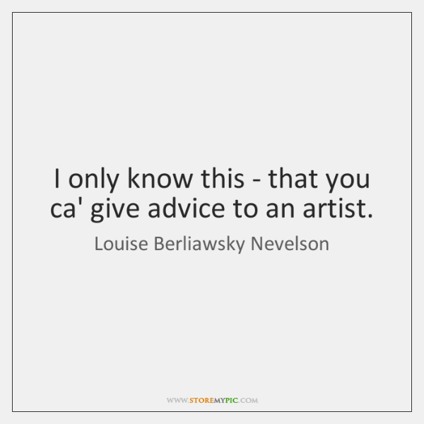 I only know this - that you ca' give advice to an ...