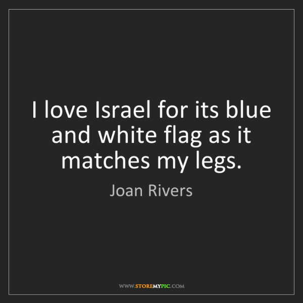 Joan Rivers: I love Israel for its blue and white flag as it matches...
