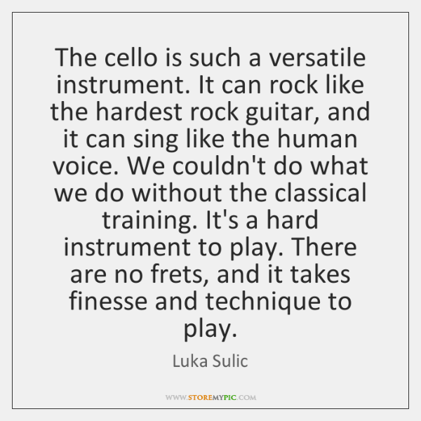 The cello is such a versatile instrument. It can rock like the ...