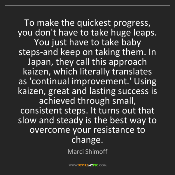 Marci Shimoff: To make the quickest progress, you don't have to take...