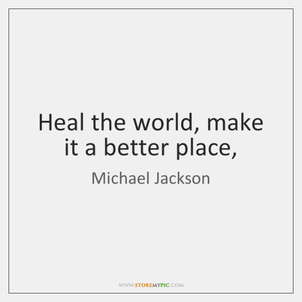 Heal The World Make It A Better Place Storemypic