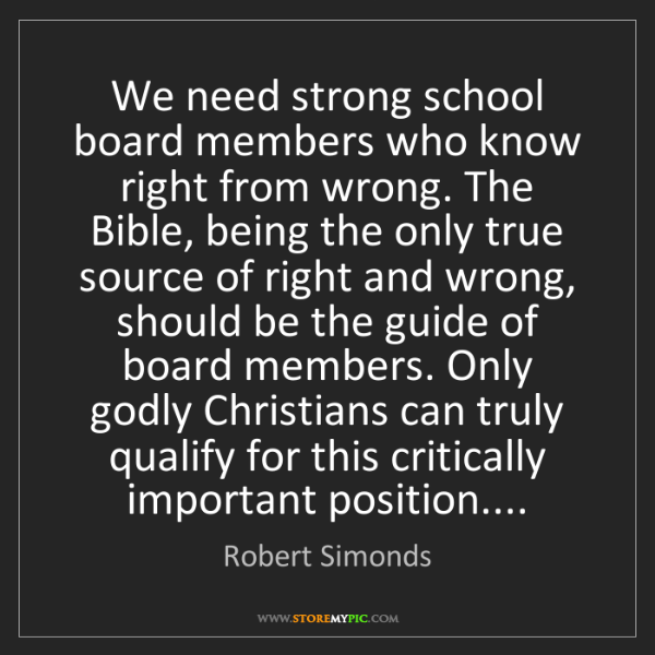 Robert Simonds: We need strong school board members who know right from...