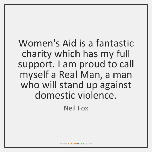 Women's Aid is a fantastic charity which has my full support. I ...