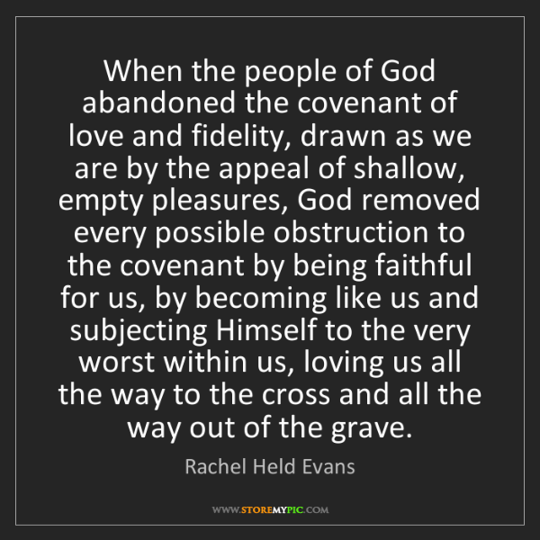 Rachel Held Evans: When the people of God abandoned the covenant of love...