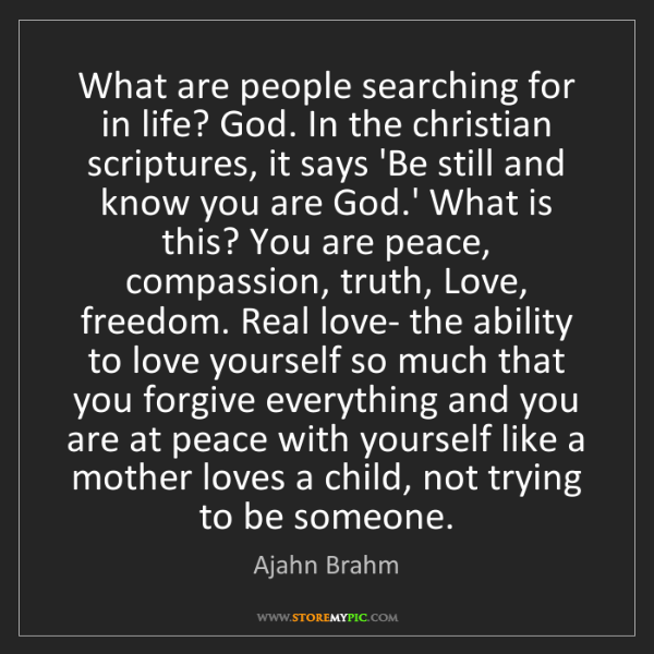 Ajahn Brahm: What are people searching for in life? God. In the christian...