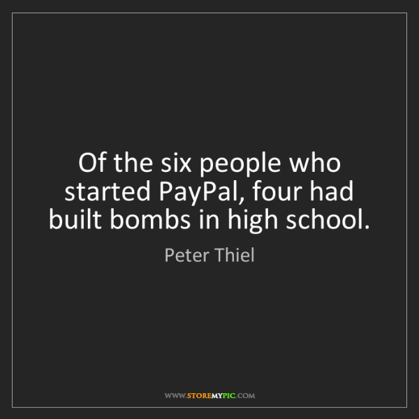 peter thiel of the six people who started paypal four had built