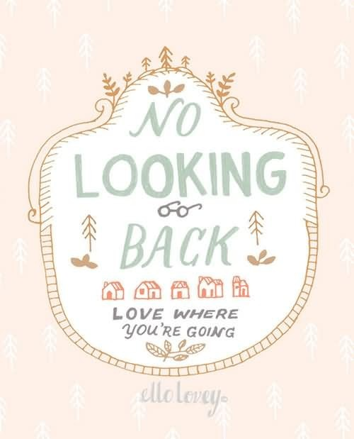 No looking back love where youre going