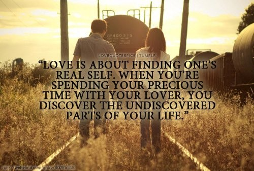 Love Is About Finding Ones Real Self When Youre Spending Your