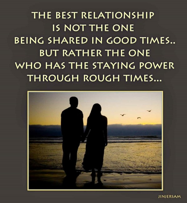 The best relationship is not the one being shared in good times