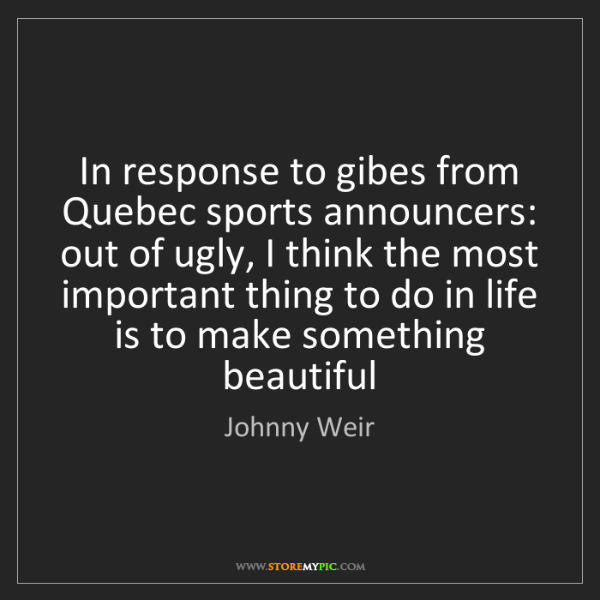 Johnny Weir: In response to gibes from Quebec sports announcers: out...