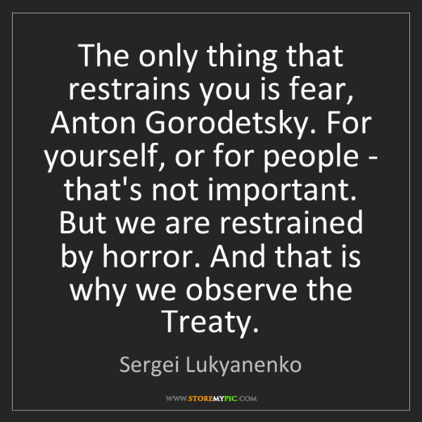 Sergei Lukyanenko: The only thing that restrains you is fear, Anton Gorodetsky....