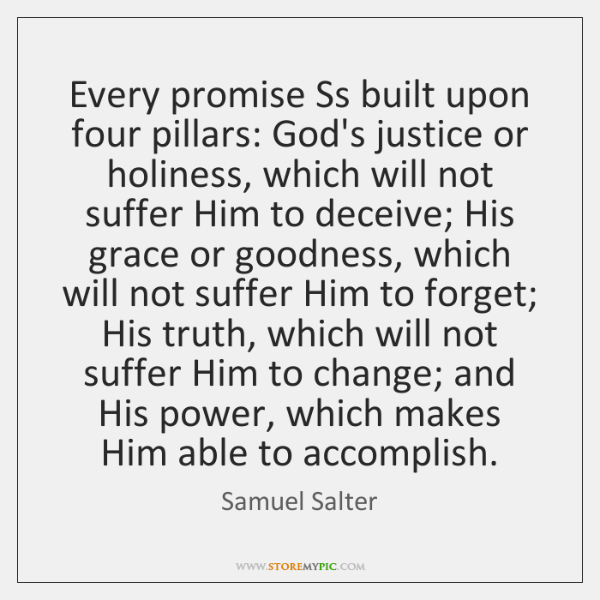 Every promise Ss built upon four pillars: God's justice or holiness, which ...