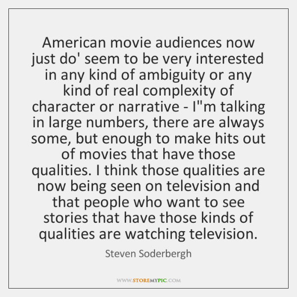 American movie audiences now just do' seem to be very interested in ...
