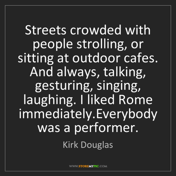 Kirk Douglas: Streets crowded with people strolling, or sitting at...