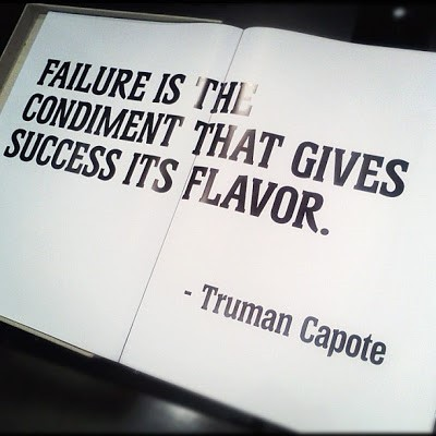 failure is the condiment that gives success its flavor