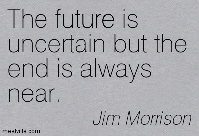 The Future Is Uncertain But The End Is Always Near Storemypic