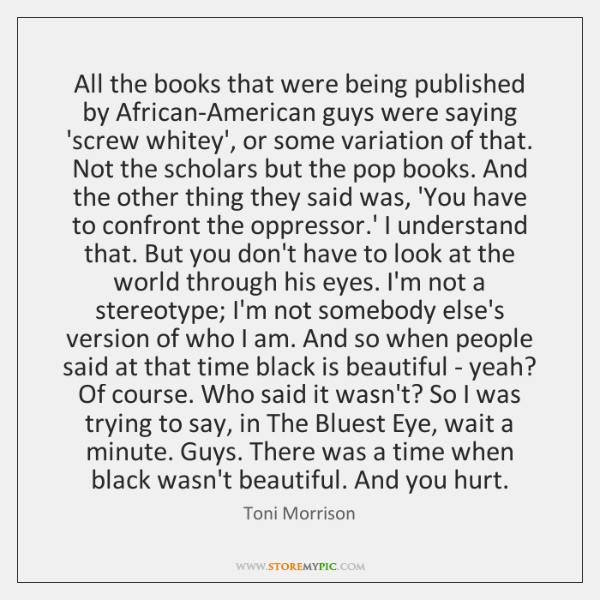 All the books that were being published by African-American guys were saying ...