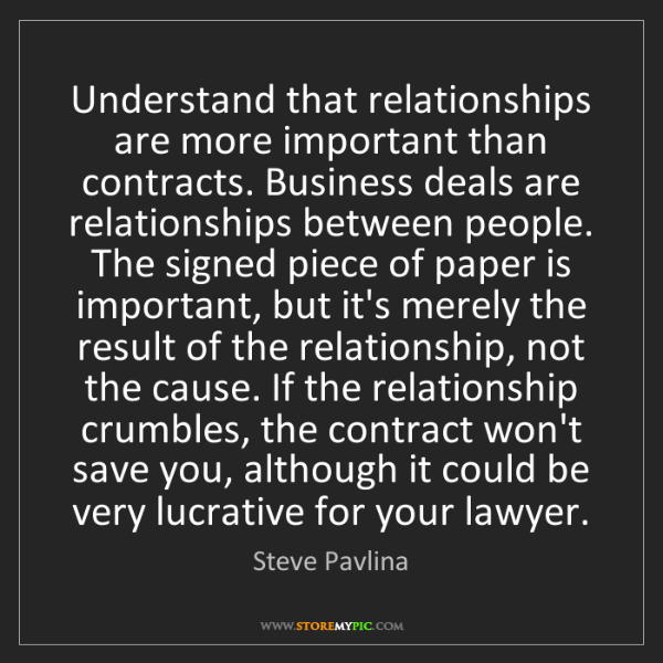 Steve Pavlina: Understand that relationships are more important than...