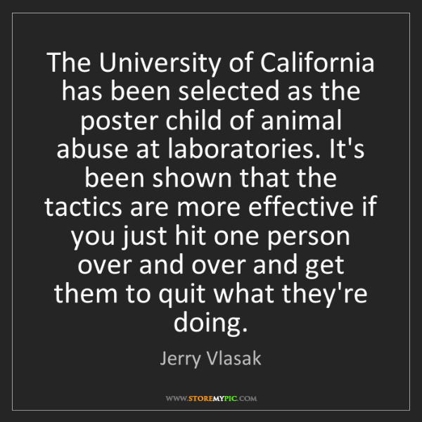 Jerry Vlasak: The University of California has been selected as the...