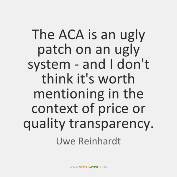 The ACA is an ugly patch on an ugly system - and ...