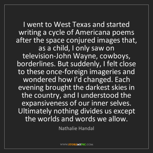 Nathalie Handal: I went to West Texas and started writing a cycle of Americana...