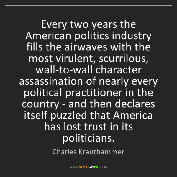 Charles Krauthammer: Every two years the American politics industry fills...