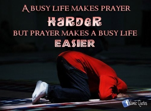 A Busy Life Makes Prayer Harder But Prayer Makes A Busy Life Easier