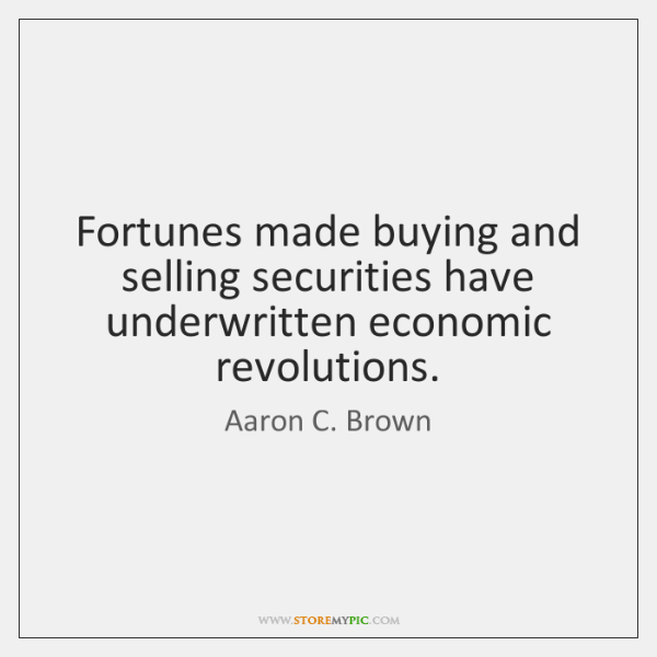 Fortunes made buying and selling securities have underwritten economic revolutions.