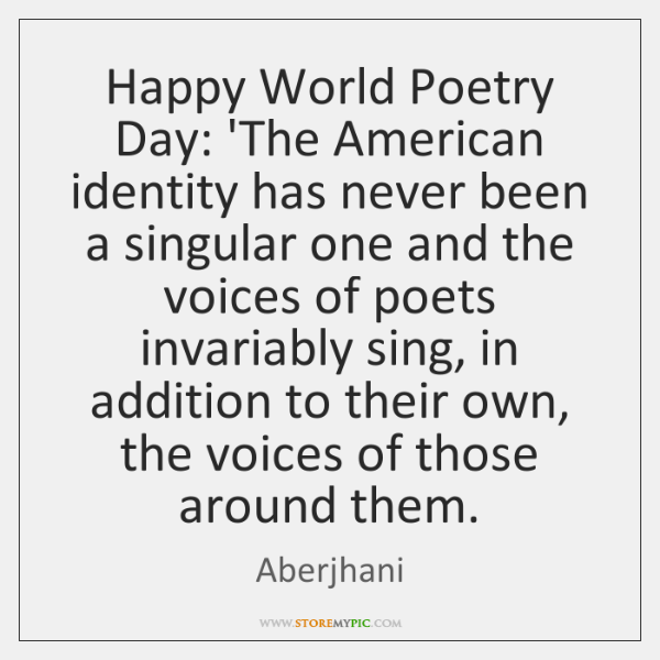 Happy World Poetry Day: 'The American identity has never been a singular ...