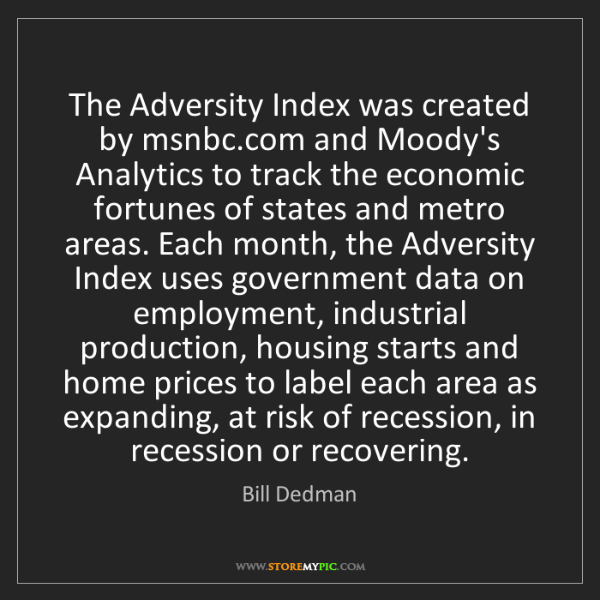 Bill Dedman: The Adversity Index was created by msnbc.com and Moody's...