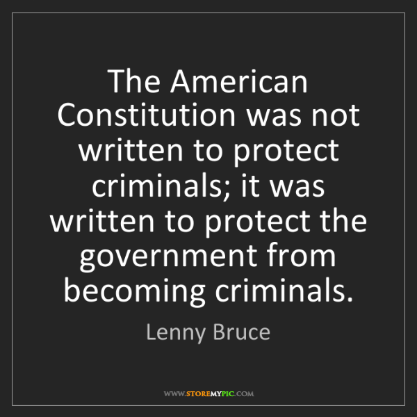 Lenny Bruce: The American Constitution was not written to protect...