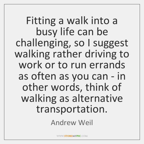 Fitting a walk into a busy life can be challenging, so I ...