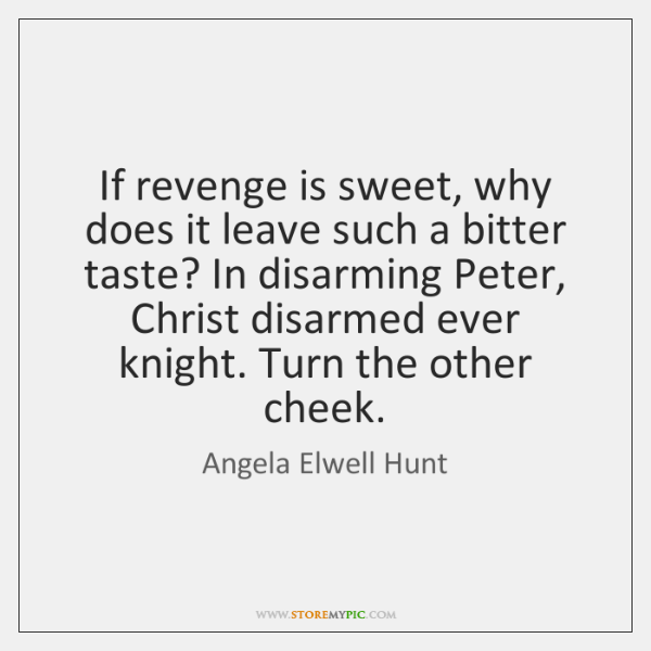 If revenge is sweet, why does it leave such a bitter taste? ...