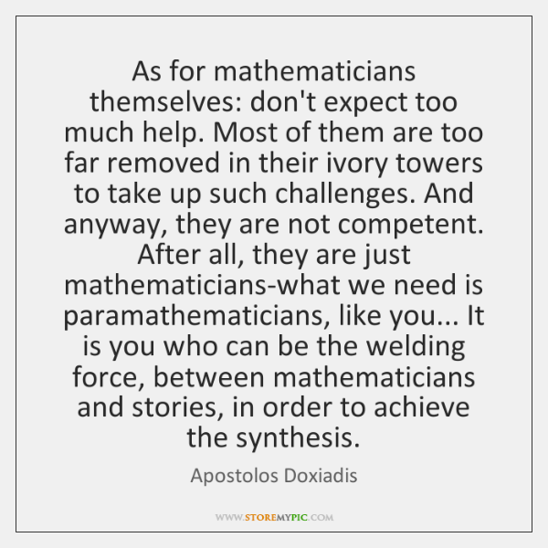 As For Mathematicians Themselves Dont Expect Too Much Help Most