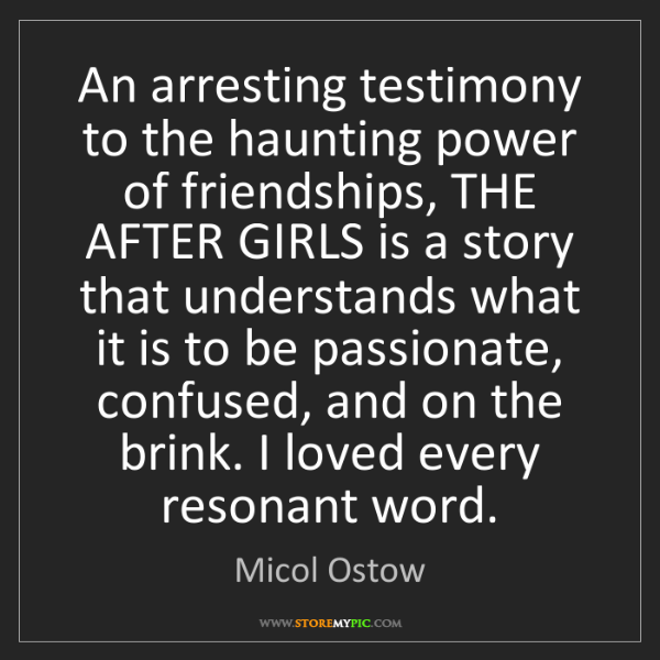 Micol Ostow: An arresting testimony to the haunting power of friendships,...