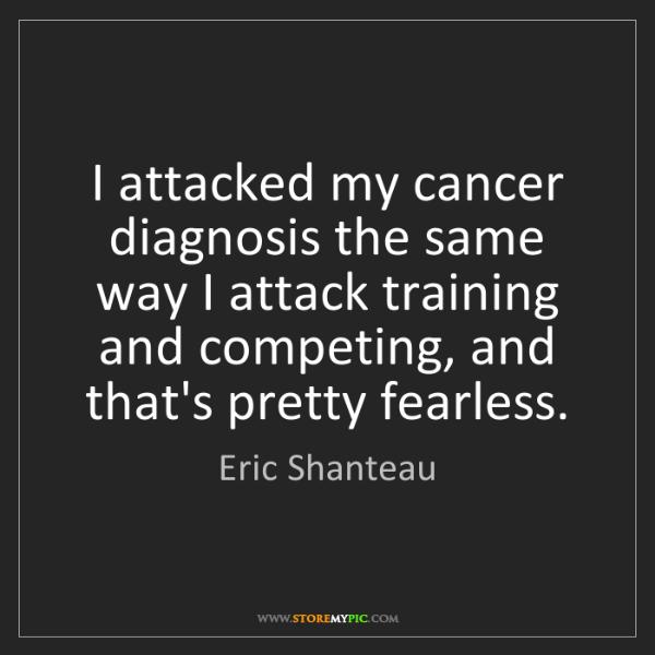 Eric Shanteau: I attacked my cancer diagnosis the same way I attack...