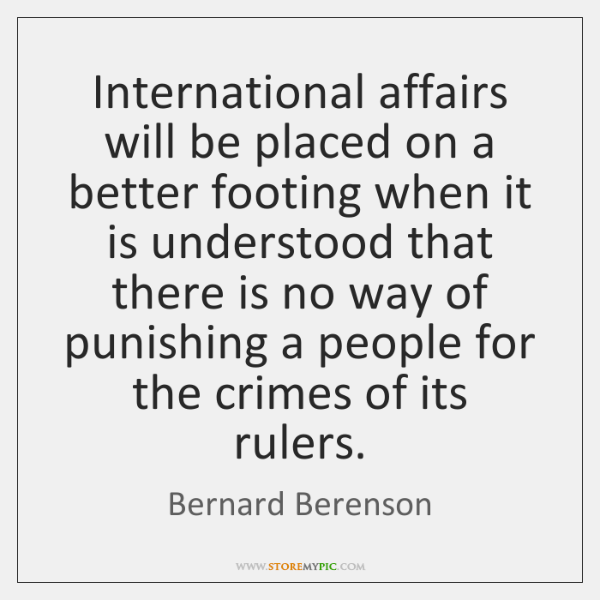 International affairs will be placed on a better footing when it is ...