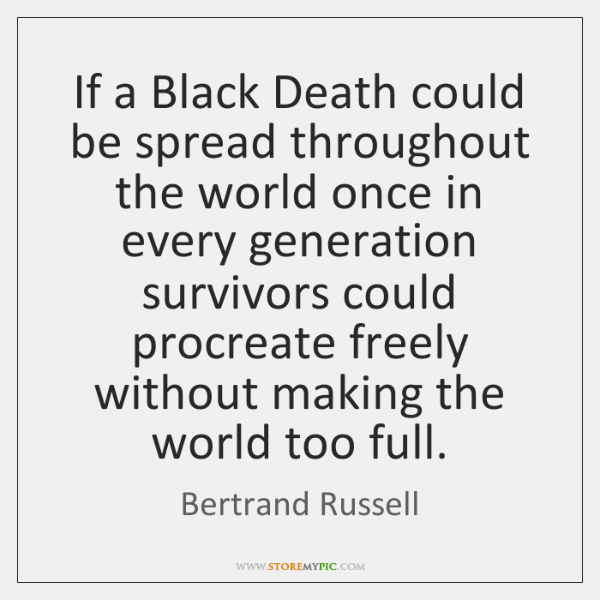 If a Black Death could be spread throughout the world once in ...