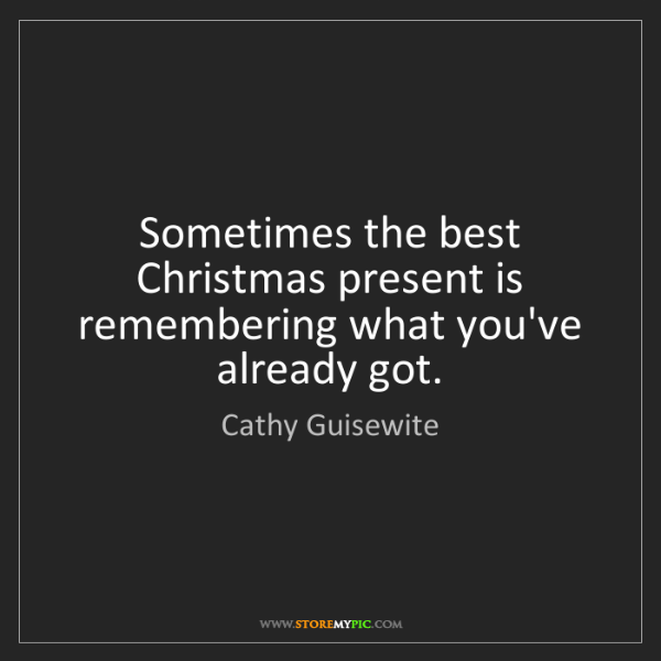 Cathy Guisewite: Sometimes the best Christmas present is remembering what...